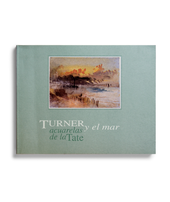 Catalogue : Turner y el mar. Acuarelas de la Tate
