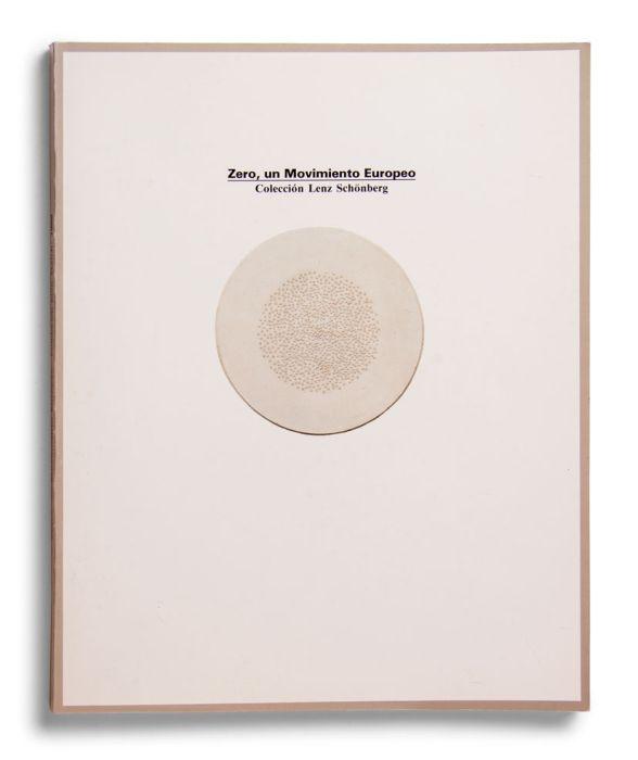 Catálogo : Zero, un movimiento europeo. Colección Lenz Schönberg