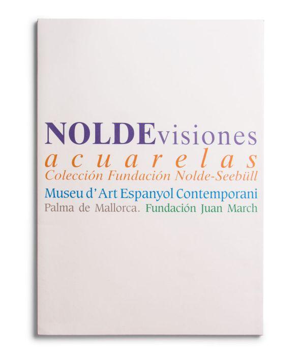 Catalogue : Emil Nolde . visiones, acuarelas