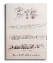 Catalogue : Caspar David Friedrich. Arte de dibujar