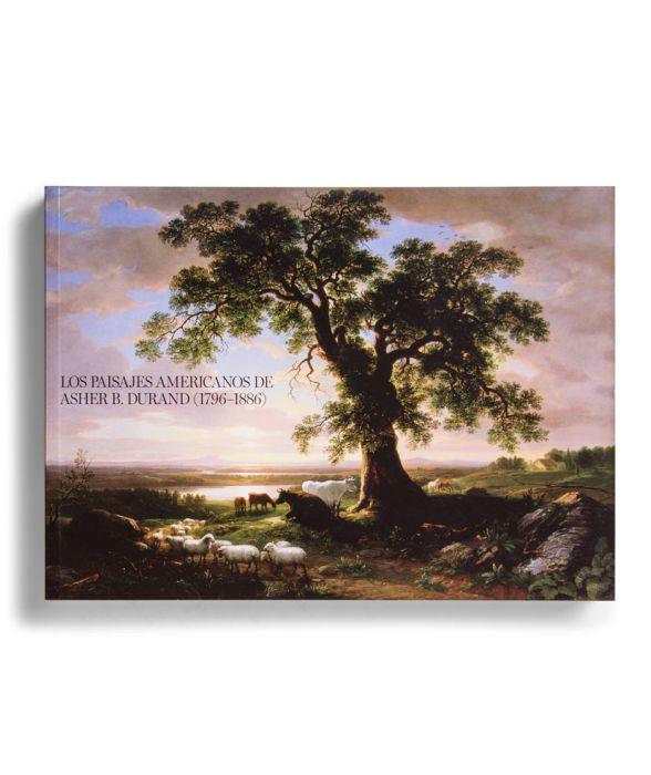 Catálogo : Los paisajes americanos de Asher B. Durand (1796-1886)
