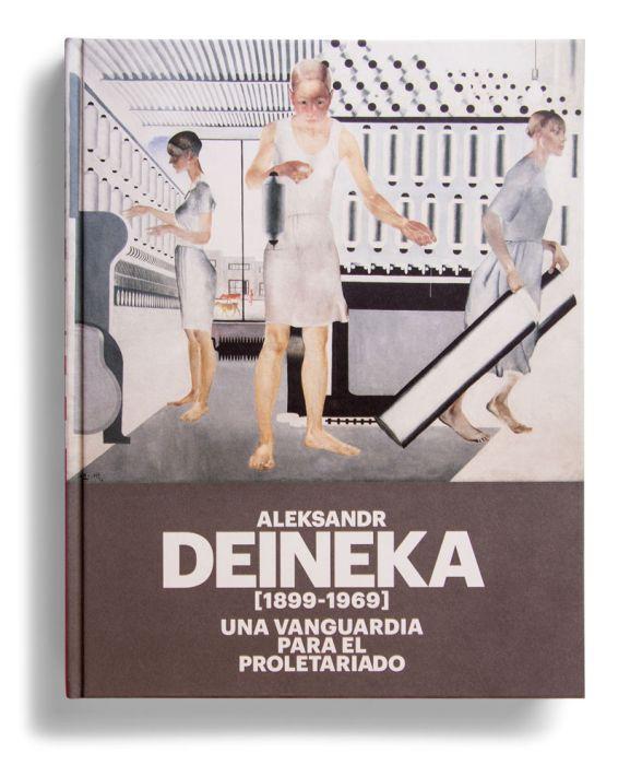 Catalogue : Aleksandr Deineka (1899-1969). Una vanguardia para el proletariado