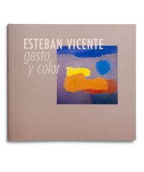 Catalogue : Esteban Vicente. Gesto y color