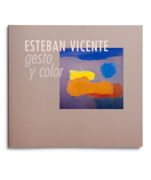 Catálogo : Esteban Vicente. Gesto y color