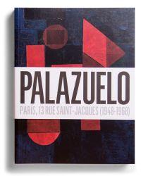 Catálogo : Pablo Palazuelo . París, 13 rue Saint-Jacques (1948-1968)