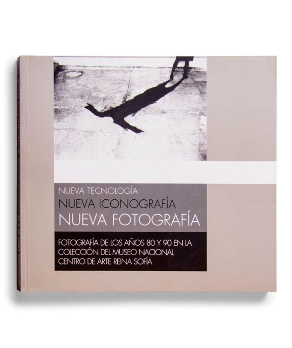 Catálogo : Nueva tecnología, nueva iconografía, nueva fotografía. Fotografía de los años 80 y 90 en la colección del MNCARS