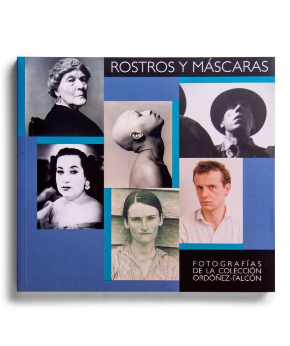 Catálogo : Rostros y máscaras. Fotografías de la colección Ordóñez-Falcón