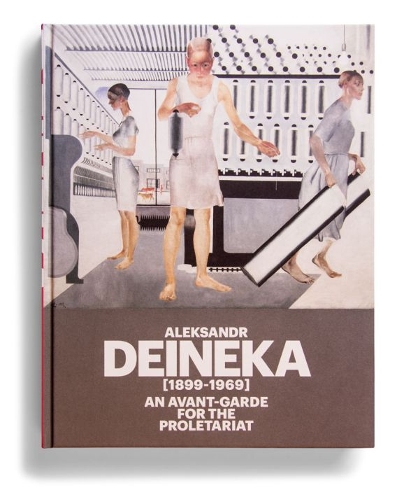 Catalogue : Aleksandr Deineka (1899-1969). An Avant-Garde for the Proletariat
