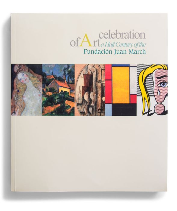 Catalogue : Celebration of Art. A Half Century of the Fundación Juan March
