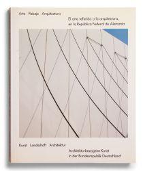Kunst, Landschaft, Architektur. Architekturbezogene Kunst in der Bundesrepublik Deutschland [cat. expo. Wolfgang Segschneider GmbH & Co., Bad Neuenahr-Ahrweiler]. Bad Neuenahr-Ahrweiler: Wolfgang Segschneider GmbH & Co., 1983