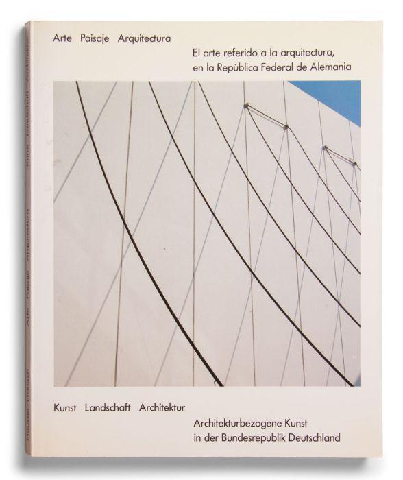 Catálogo : Kunst, Landschaft, Architektur. Architekturbezogene Kunst in der Bundesrepublik Deutschland