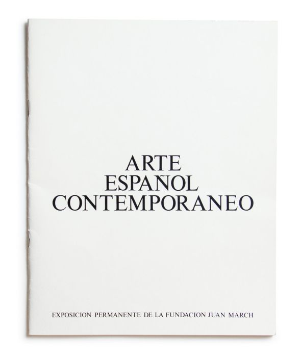 Catalogue : Arte español contemporáneo. Exposición permanente de la Fundación Juan March