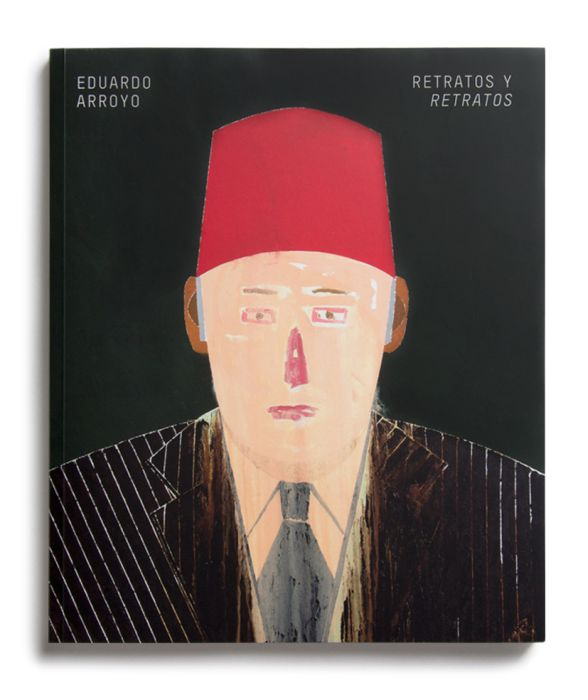 Catalogue : Eduardo Arroyo. retratos y retratos