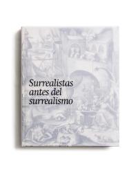 See catalogue details: SURREALISTAS ANTES DEL SURREALISMO : LA FANTASÍA Y LO FANTÁSTICO EN LA ESTAMPA, EL DIBUJO Y LA FOTOGRAFÍA