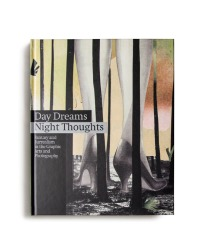 Catalogue : Day dreams, night thoughts : fantasy and surrealism in the graphic arts and photography