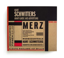Kurt Schwitters : avant-garde and advertising : [exposición] [cat. expo. Fundación Juan March / Editorial de Arte y Ciencia, Madrid]. Madrid: Fundación Juan March / Editorial de Arte y Ciencia, 2014