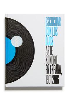 Escuchar con los ojos. Arte sonoro en España, 1961-2016 [cat. expo. Fundación Juan March / Editorial de Arte y Ciencia, Madrid]. Madrid: Fundación Juan March / Editorial de Arte y Ciencia, 2016