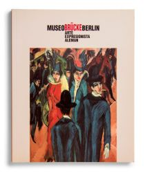 Catálogo : Museo Brücke Berlín: arte expresionista alemán