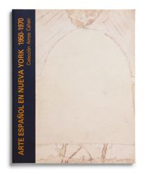 Catálogo : Arte español en Nueva York (1950-1970). Colección Amos Cahan