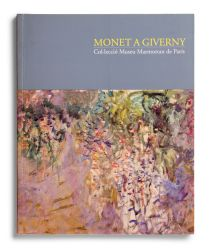 Catalogue : Monet en Giverny. Colección Museo Marmottan de París