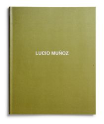 Catalogue : Lucio Muñoz. Íntimo