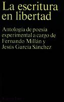 La escritura en libertad antología de poesía experimental [1975]. Biblioteca