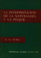 La interpretación de la naturaleza y la psique la sincronicidad como un principio de conexión acausal []. Biblioteca