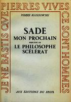 Ver ficha de la obra: Sade mon prochain ; précedé de Le philosophe scélérat