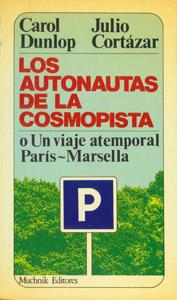 Front Cover : Los autonautas de la cosmopista o Un viaje atemporal París-Marsella