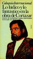Ver ficha de la obra: lúdico y lo fantástico en la obra de Cortázar