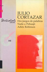 Front Cover : Dos juegos de palabras ; Nada a Pehuajó ; Adiós Robinsón