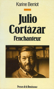 Cubierta de la obra : Julio Cortázar, l'enchanteur