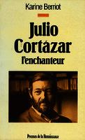 See work details: Julio Cortázar, l'enchanteur