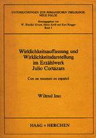 Ver ficha de la obra: Wirklichkeitsauffassung und Wirklichkeitsdarstellung im Erzählwerk Julio Cortázars ; con un resumen en español
