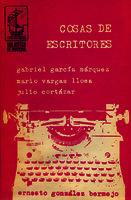 Cosas de escritores Gabriel García Márquez, Mario Vargas Llosa, Julio Cortázar []. Biblioteca
