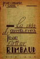 La vida aventurera de Jean-Arthur Rimbaud []. Biblioteca
