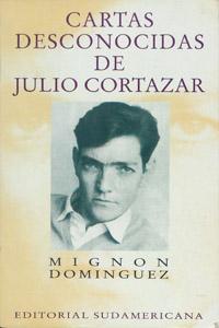 Cubierta de la obra : Cartas desconocidas de Julio Cortázar