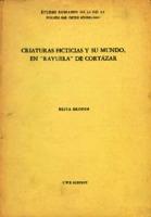 """Ver ficha de la obra: Criaturas ficticias y su mundo, en """"Rayuela"""" de Cortázar"""
