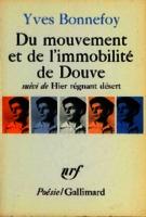 Ver ficha de la obra: Du mouvement et de l'immobilité de Douve ; suivi de Hier régnant désert ; et accompagné d'Anti-Platon et de deux essais