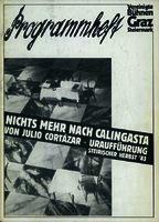 Programmheft Nichts mehr nach Calingasta, von Julio Cortázar [1983]. Biblioteca