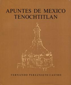 Front Cover : Apuntes de México Tenochtitlán