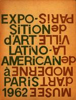 L' art latino-américain à Paris exposition : 2 août-4 octobre 1962 [1962]. Biblioteca