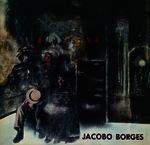 Jacobo Borges pintor venezolano, magia de un realismo crítico [exposición] [1976]. Biblioteca