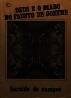 Deus e o diabo no Fausto de Goethe leitura do poema, acompanhada da transcriaçaoem português das duas cenas finais da Segunda Parte [1981]. Biblioteca