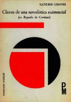 Claves de una novelística existencial (en Rayuela de Cortázar) [1973]. Biblioteca