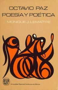 Front Cover : Octavio Paz, poesía y poética