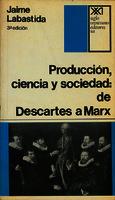 Producción, ciencia y sociedad de Descartes a Marx [1974]. Biblioteca
