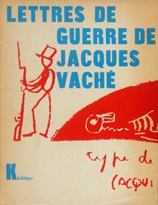 Front Cover : Les lettres de guerre de Jacques Vaché ; suivies d'une nouvelle