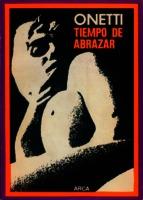 Tiempo de abrazar y los cuentos de 1933 a 1950/ Juan Carlos Onetti [1974]. Biblioteca