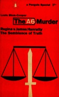 The A6 murder Regina v. James Hanratty the semblance of the truth [1963]. Biblioteca